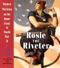 Rosie the Riveter Women Working on the Home Front in World War II