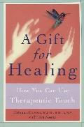 Gift for Healing: How You Can Use Therapeutic Touch