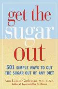 Get the Sugar Out 501 Simple Ways to Cut the Sugar in Any Diet