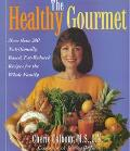 The Healthy Gourmet; More than 200 Nutritionally-Based, Fat-Reduced Recipes for the Whole Fa...