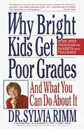 Why Bright Kids Get Poor Grades