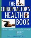 The Chiropractor's Health Book: Simple, Natural Exercises for Relieving Headaches, Tension, ...