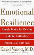 Emotional Resilience Simple Truths for Dealing With the Unfinished Business of Your Past