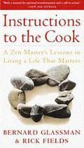 Instructions to the Cook A Zen Master's Lessons in Living a Life That Matters