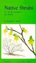 Native Shrubs of the San Francisco Bay Region - Roxana S. Ferris - Paperback