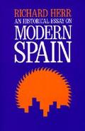 Historical Essay on Modern Spain