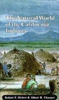 The Natural World of the California Indians (California Natural History Guides)