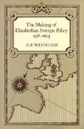 Making of Elizabethan Foreign Policy, 1558-1603