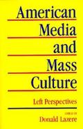 American Media and Mass Culture Left Perspectives