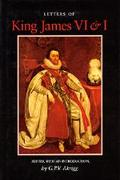 Letters of King James VI & I - George P. Akrigg - Hardcover