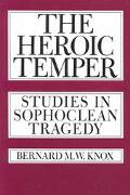 Heroic Temper Studies in Sophoclean Tragedy