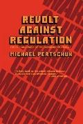 Revolt Against Regulation The Rise and Pause of the Consumer Movement