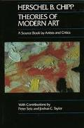 Theories of Modern Art: A Source Book by Artists and Critics (California Studies in the Hist...