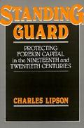 Standing Guard: Protecting Foreign Capital in the 19th and 20th Centuries