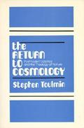 Return to Cosmology: Postmodern Science and the Theology of Nature - Stephen E. Toulmin