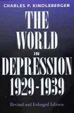 The World in Depression, 1929-1939, Revised and Enlarged edition (History of the World Econo...