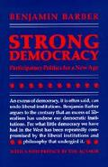 Strong Democracy Participatory Politics for a New Age