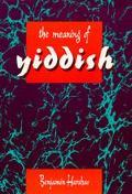 Meaning of Yiddish - Benjamin Harshav - Hardcover