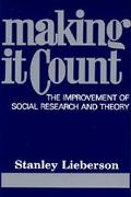 Making It Count The Improvement of Social Research and Theory