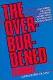 The Overburdened Economy: Uncovering the Causes of Chronic Unemployment, Inflation, and Nati...