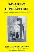 Savagism and Civilization A Study of the Indian and the American Mind