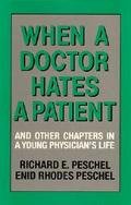 When a Doctor Hates a Patient: And Other Chapters in a Young Physician's Life