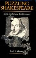 Puzzling Shakespeare: Local Reading and Its Discontents - Leah S. Marcus - Hardcover