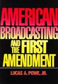 American Broadcasting and the First Amendment