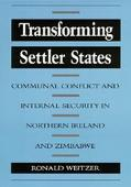 Transforming Settler States: Communal Conflict and Internal Security in Northern Ireland and...