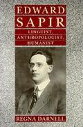 Edward Sapir: Linguist, Anthropologist, Humanist