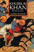 Khubilai Khan His Life and Times