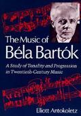Music of Bela Bartok A Study of Tonality and Progression in Twentieth-Century Music