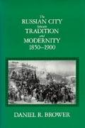 Russian City between Tradition and Modernity, 1850-1900