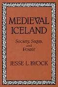 Medieval Iceland Society, Sagas, and Power