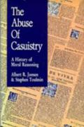 Abuse of Casuistry a History of Moral Reasoning