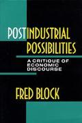 Postindustrial Possibilities A Critique of Economic Discourse