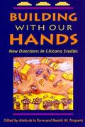 Building With Our Hands New Directions in Chicana Studies