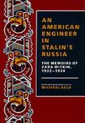 American Engineer in Stalin's Russia: The Memoirs of Zara Witkin, 1932-1934 - Zara Witkin - ...
