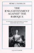 The Enlightenment Against the Baroque: Economics and Aesthetics in the Eighteenth Century (Q...