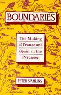 Boundaries The Making of France and Spain in the Pyrenees