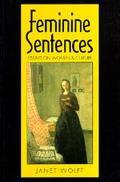 Feminine Sentences: Essays on Women and Culture - Janet Wolff - Paperback
