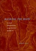 Masking the Blow; The Scene of Representation in Late Prehistoric Egyptian Art - Whitney Dav...