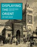 Displaying the Orient: Architecture of Islam at Nineteenth-Century World's Fairs (Comparativ...