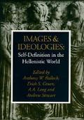 Images and Ideologies Self-Definition in the Hellenistic World