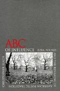 ABC of Influence: Ezra Pound and the Remaking of American Poetic Tradition