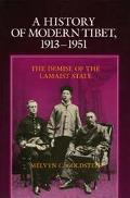 History of Modern Tibet, 1913-1951 The Demise of the Lamaist State