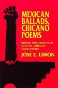 Mexican Ballads, Chicano Poems History and Influence in Mexican-American Social Poetry