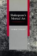 Shakespeare's Metrical Art