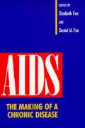 AIDS The Making of a Chronic Disease