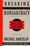 Breaking Through Bureaucracy A New Vision for Managing in Government
